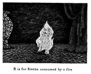 The Gashlycrumb Tinies: R is for Rhoda consumed by fire