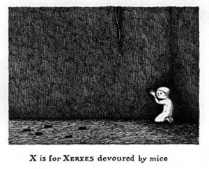 The Gashlycrumb Tinies: X is for Xerxes devoured by mice