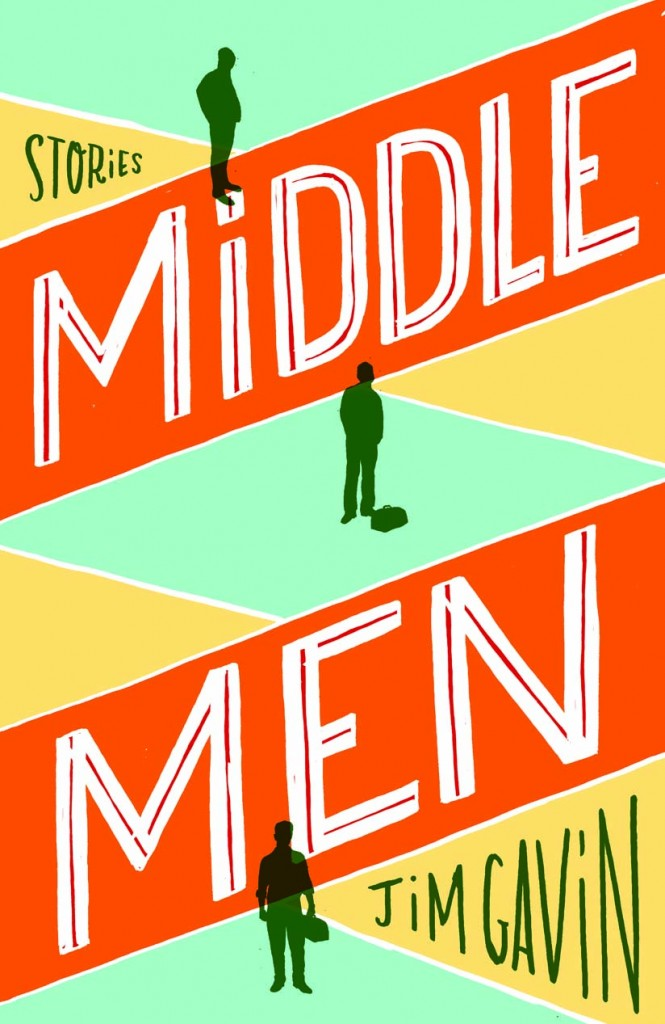 Introducing Short Story Writer – Jim Gavin, Author of Middle Men Coming in February 2013