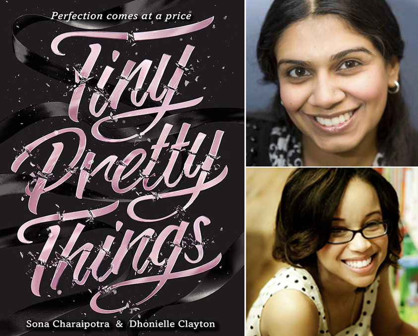 Tiny Pretty Things by Sona Charaipotra and Dhonielle Clayton (a Cake Literary Project)