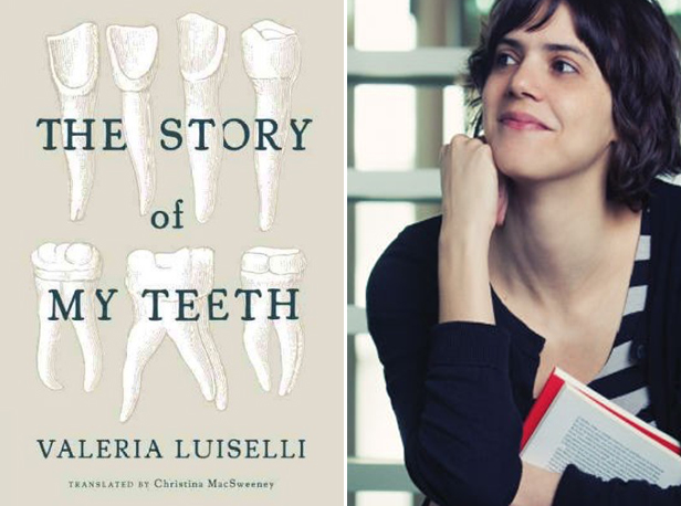 The Story of My Teeth by Valeria Luiselli